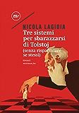 Tre sistemi per sbarazzarsi di Tolstoj. (Senza risparmiare se stessi) (Nichel)