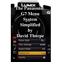 The Panasonic G7 Menu Simplified