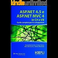 ASP.NET 4.5 E ASP.NET MVC 4 IN C# E VB: Guida completa per lo sviluppatore (Hoepli informatica)