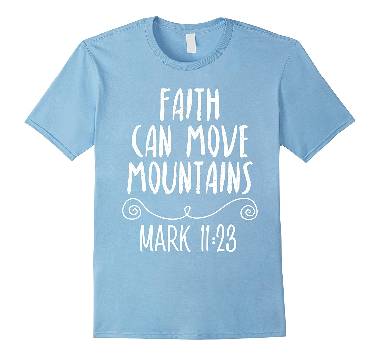 Faith Can Move Mountains Christian Bible Verses T-Shirt-RT