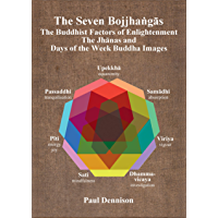 The Seven Bojjhaṅgās : The Buddhist Factors of Enlightenment, the Jhānas and Days of the Week Buddha Images (English Edition)