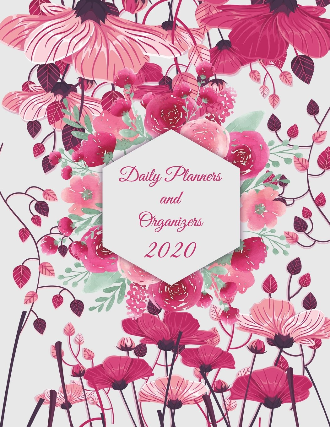 """Download Daily Planners and Organizers 2020: Floral Design, Daily Calendar Book 2020, Weekly/Monthly/Yearly Calendar Journal, Large 8.5"""" x 11"""" 365 Daily ... Agenda Planner, Calendar Schedule Organizer pdf epub"""