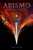 Promessa de Fogo (Abismo Livro 1)