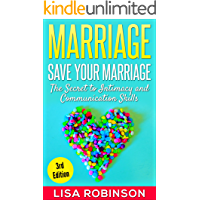 Marriage: Save Your Marriage- The Secret to Intimacy and Communication Skills (marriage, relationships, save your…