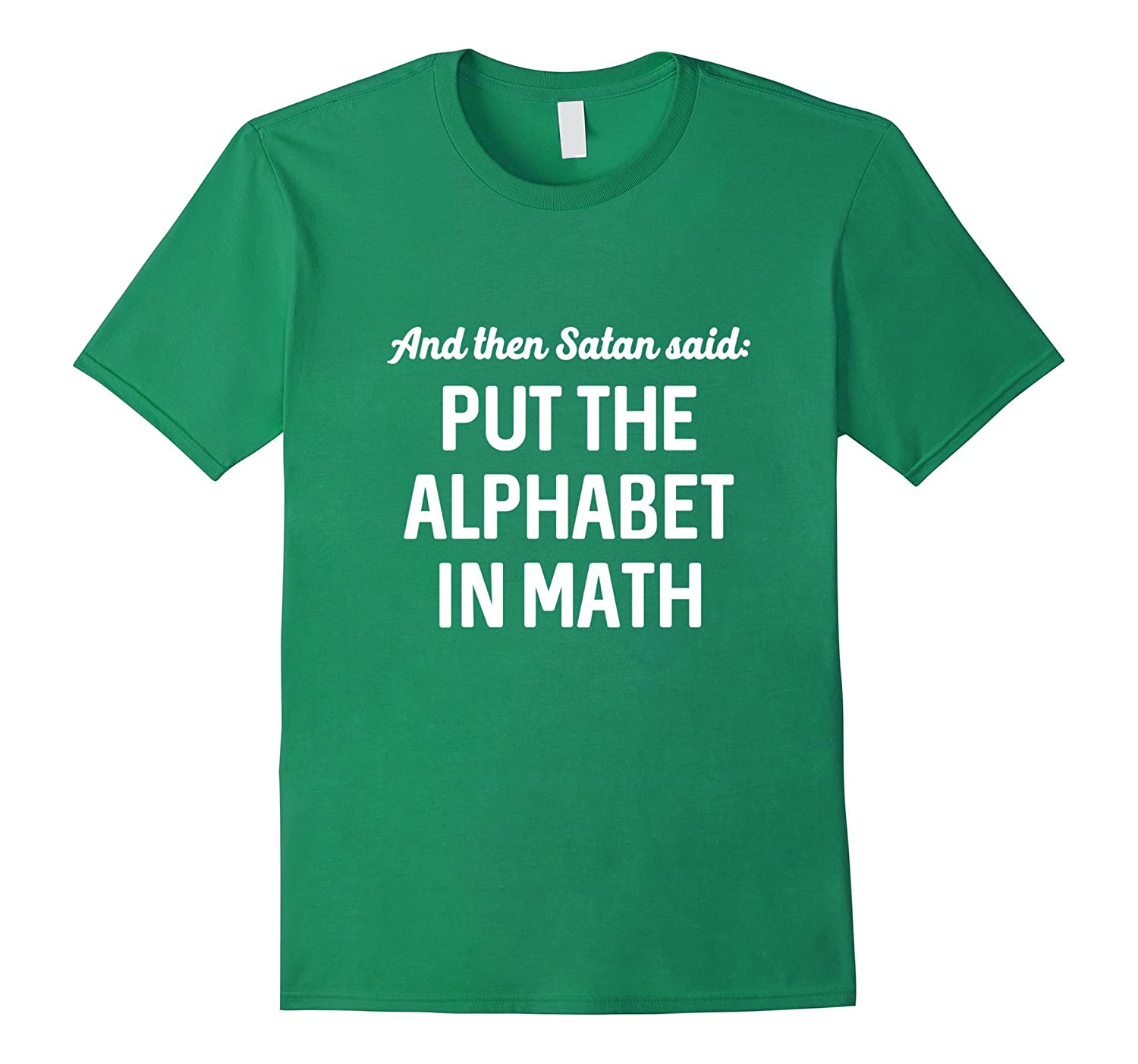 And then Satan said Put the Alphabet in Math Humor T-shirt-FL