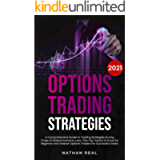 Options Trading Strategies: A Comprehensive Guide to Trading Strategies During Times of Global Economic Loss | The Top…