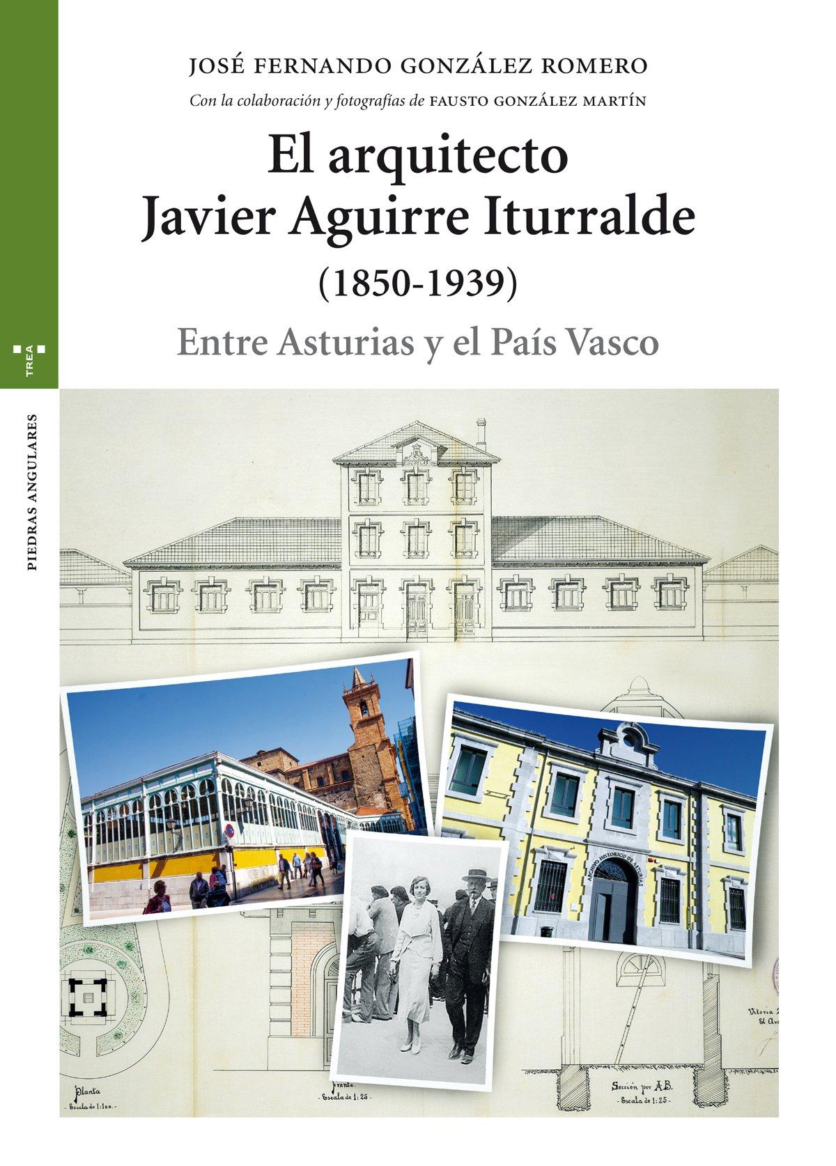 El arquitecto Javier Aguirre Iturralde Estudios Históricos La Olmeda: Amazon.es: José Fernando González Romero, Fausto González Martín: Libros