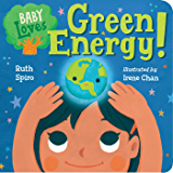 Baby Loves Green Energy! (Baby Loves Science Book 7)
