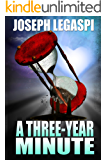A Three-Year Minute (The Three-Year Trilogy Book 1)