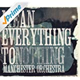 Mean Everything To Nothing [Explicit]