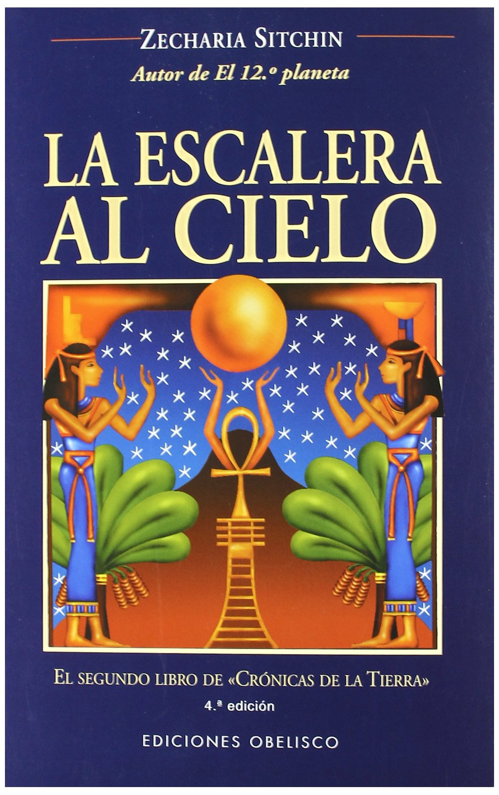 La escalera al cielo (MENSAJEROS DEL UNIVERSO) Tapa blanda – 27 may 2002 ZECHARIA SITCHIN Grian EDICIONES OBELISCO S.L. 8477208964
