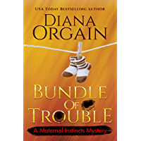 Bundle of Trouble (A Humorous Cozy Mystery) (A Maternal Instincts Mystery Book 1) (English Edition)