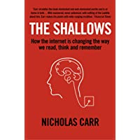 The Shallows: How the Internet is Changing the Way We Think, Read and Remember