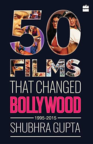 50 Films That Changed Bollywood; 1995-2015