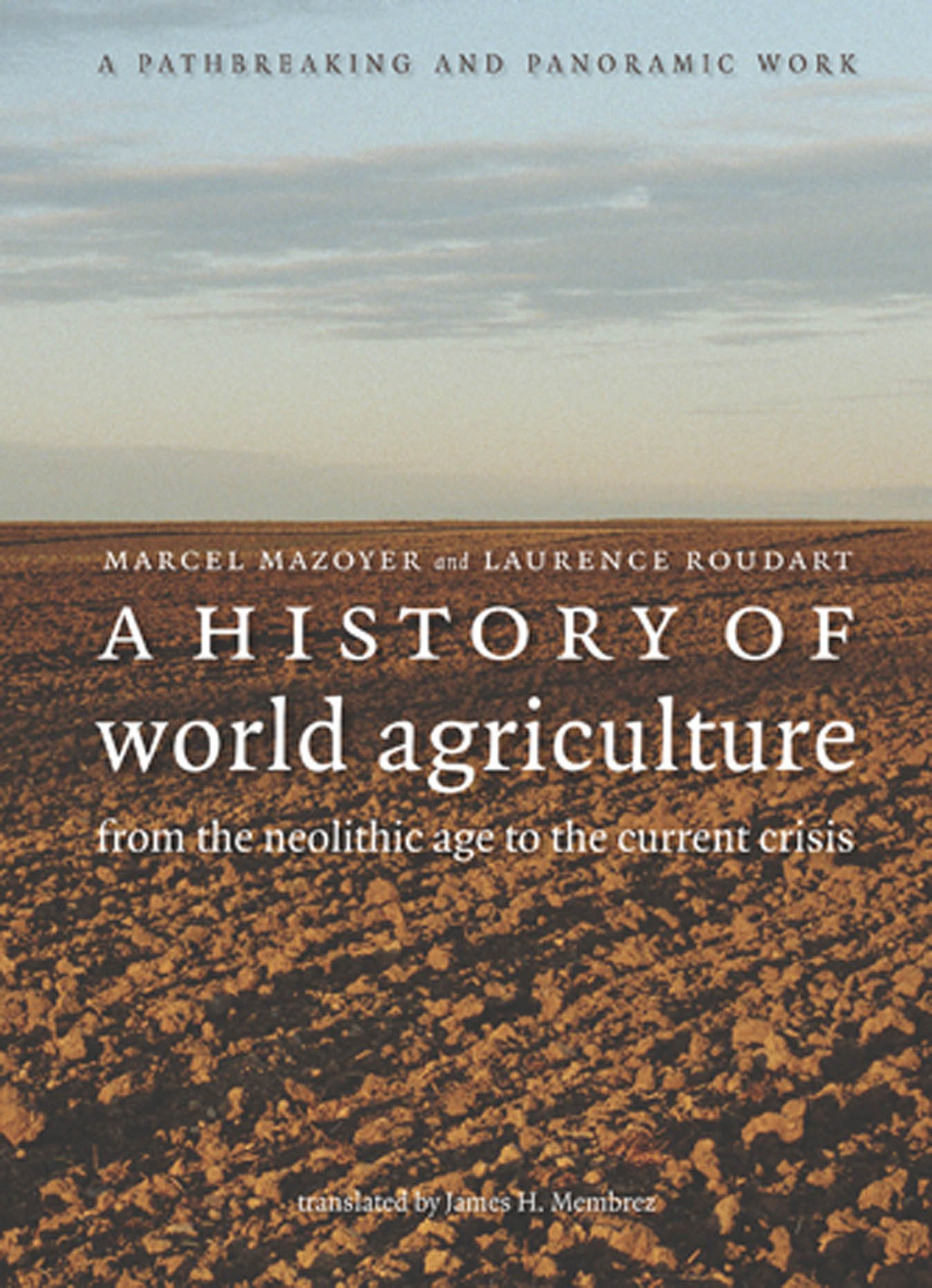 A History of World Agriculture: From the Neolithic Age to the Current Crisis