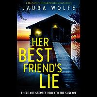 Her Best Friend's Lie: A completely gripping psychological thriller