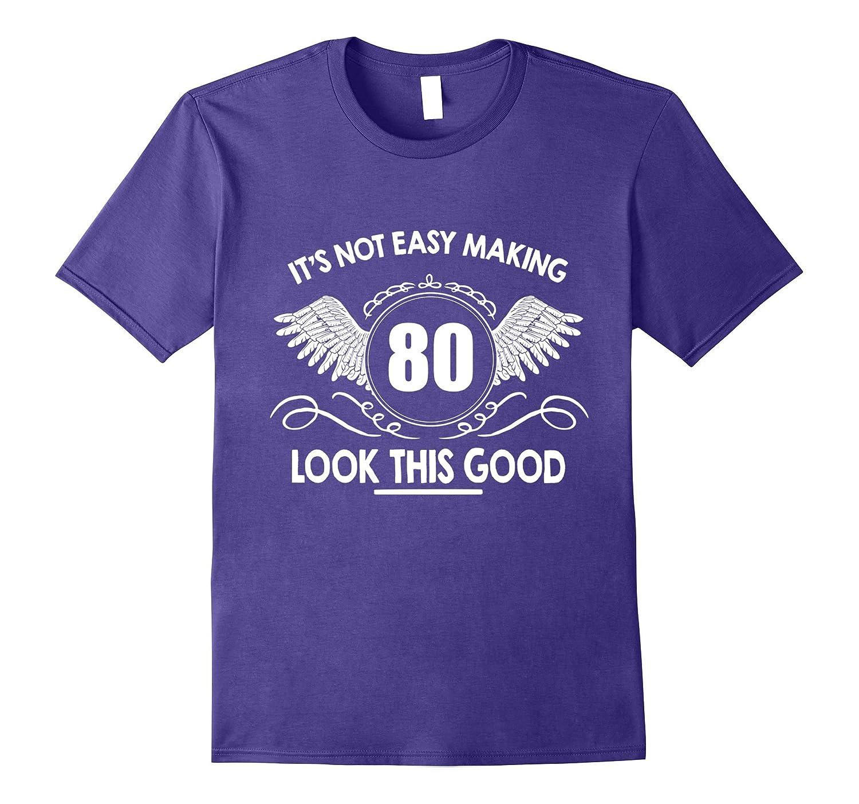 Top Birthday Gift For 80 Year Old Men/Women. Amazing T-Shirt-Art