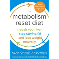 The Metabolism Reset Diet: Repair Your Liver, Stop Storing Fat, and Lose Weight Naturally