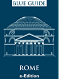 Blue Guide Rome (English Edition)
