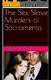 The Sex Slave Murders of Sacramento