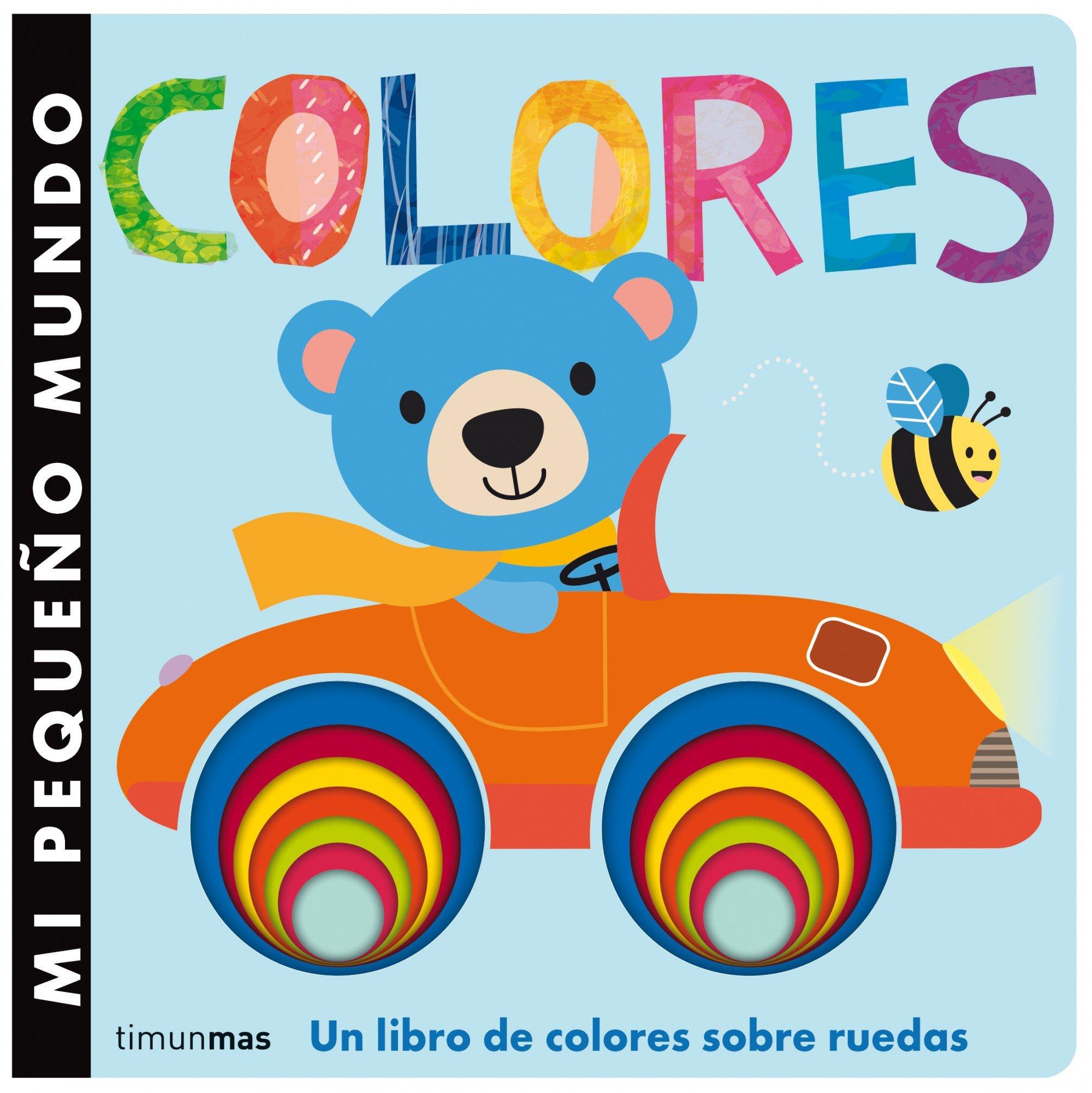 Mi pequeño mundo. Colores (Spanish Edition) (Spanish) Board book – January 30, 2015