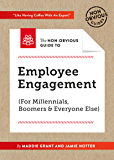The Non-Obvious Guide To Employee Engagement (For Millennials, Boomers And Everyone Else) (Non-Obvious Guide Series)