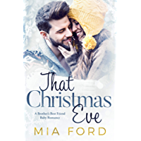 That Christmas Eve: A Brother's Best Friend Baby Romance (English Edition)