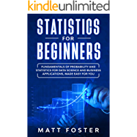 Statistics for Beginners: Fundamentals of Probability and Statistics for Data Science and Business Applications, Made Easy for You
