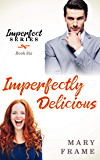 Imperfectly Delicious (Imperfect Series Book 6)