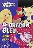 Kinra Girls - Le dragon bleu - Tome 11