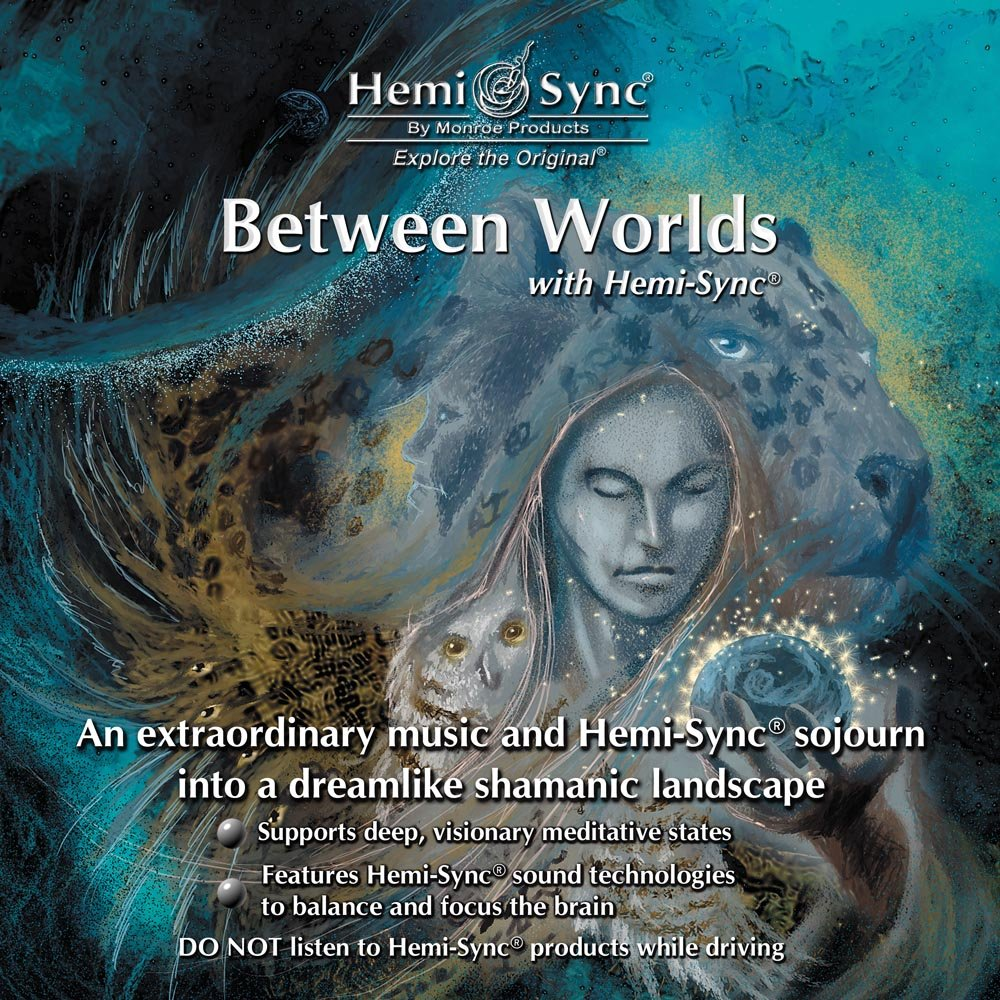 Between Worlds with Hemi-Sync by Monroe Products