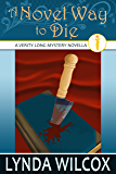 A Novel Way To Die (The Verity Long Mysteries)