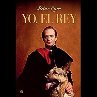 Yo, el Rey (Spanish Edition)