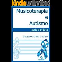 Musicoterapia e Autismo: teoria e prática