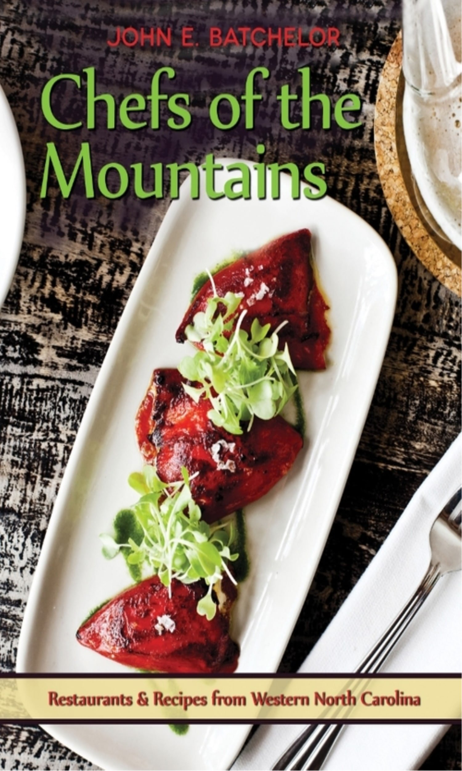 Chefs of the Mountains: Restaurants & Recipes from the Western North Carolina PDF