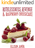 Ruthlessness, Revenge & Raspberry Cheesecake (Marian Moyer Book 4)