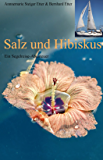 Salz und Hibiskus: Ein Segelreise-Abenteuer