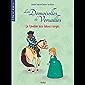 Le cavalier aux talons rouges (Premiers romans - Les demoiselles de Versailles t. 1)