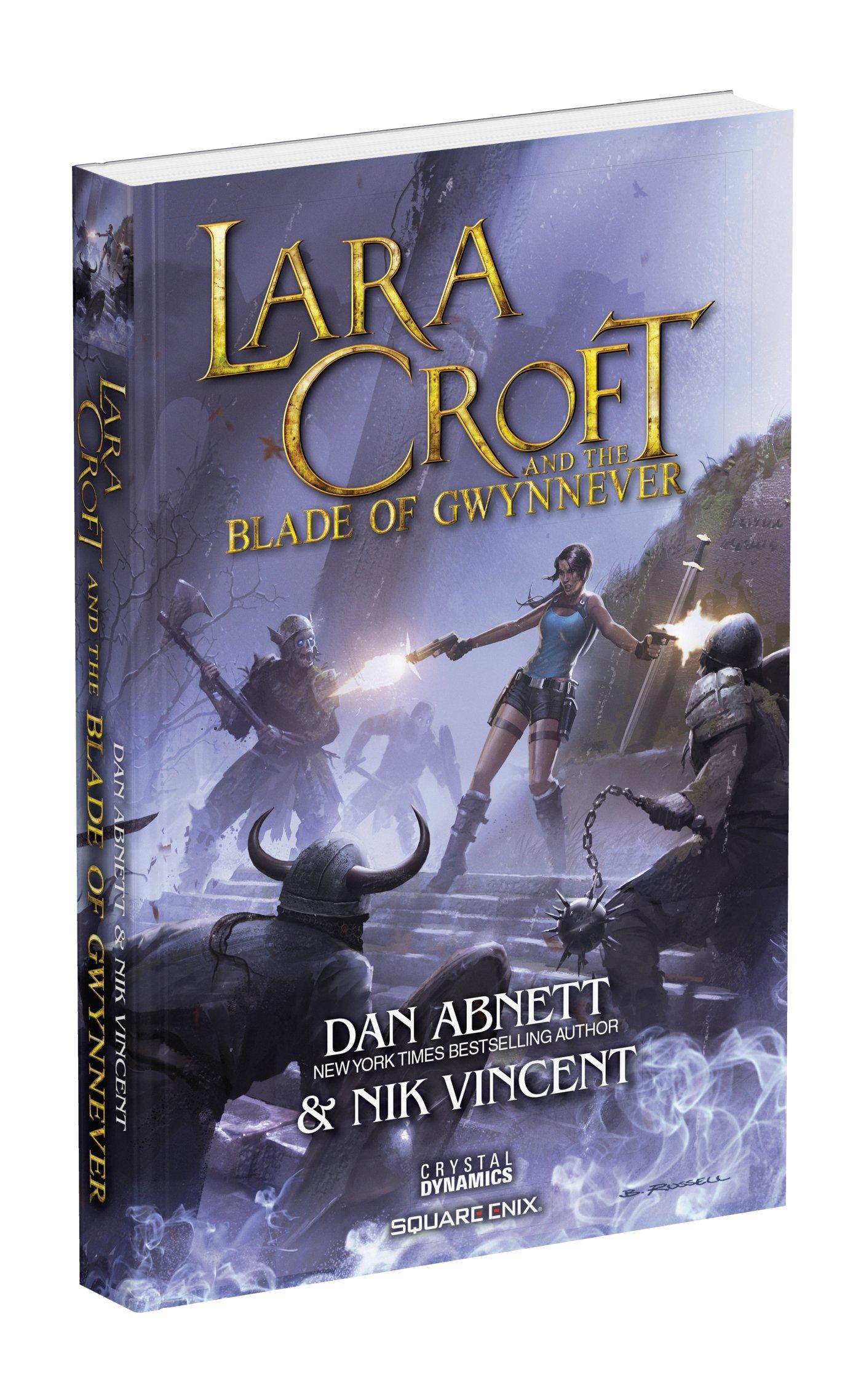 Lara Croft And The Blade Of Gwynnever: Dan Abnett: 9781465441416:  Amazon: Books