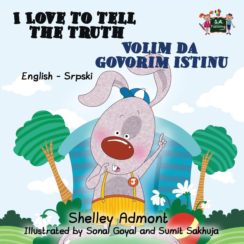 I Love to Tell the Truth Volim da govorim istinu: English Serbian Bilingual Edition (English Serbian Bilingual Collection) (Serbian Edition)