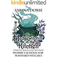 Hedgewitchin' in the Kitchen: The Witch's Familiar and Thirteen Magical Recipes (Womby's School for Wayward Witches Book 18)