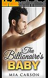 THE BILLIONAIRE'S BABY (A Secret Baby Romance)