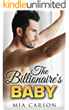 THE BILLIONAIRE'S BABY (A Secret Baby Romance)