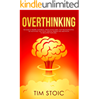 Overthinking: The Guide to Rewire Your Brain, Create Good Habits, Stop Procrastinating, Get Motivated. Fast Focus, Critical thinking and Meditation to Declutter Your Mind. (English Edition)