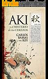 Aki, y el misterio de los cerezos (Juvenil Best Sellers)