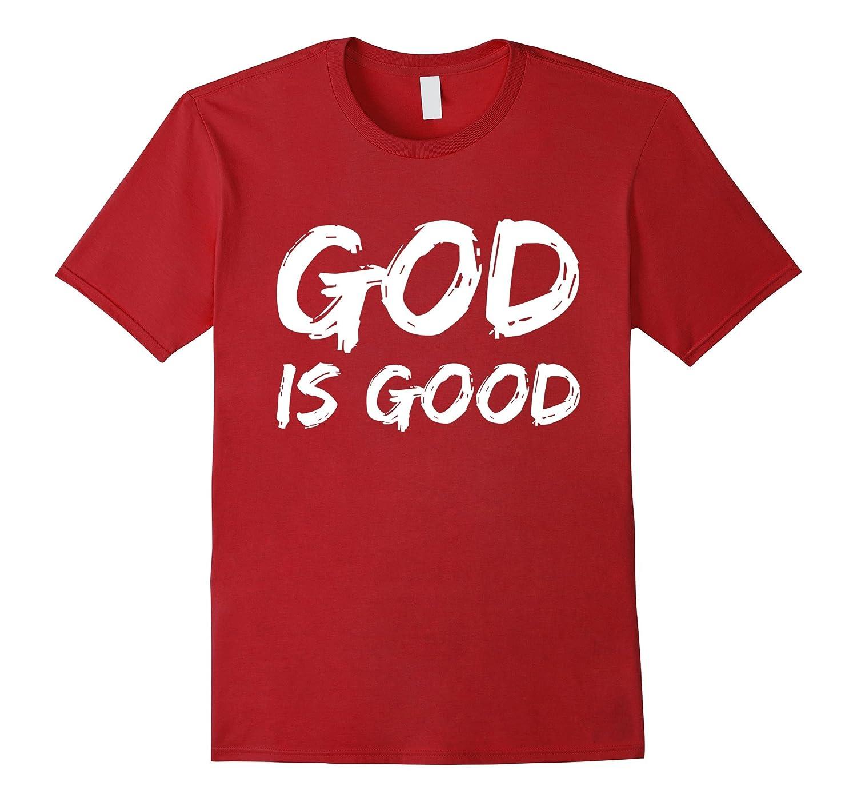 God Is Good Awesome Christian Gift Faith T-shirt