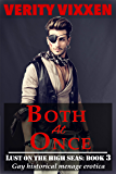 Both At Once: Gay historical menage erotica (Lust On The High Seas Book 3)