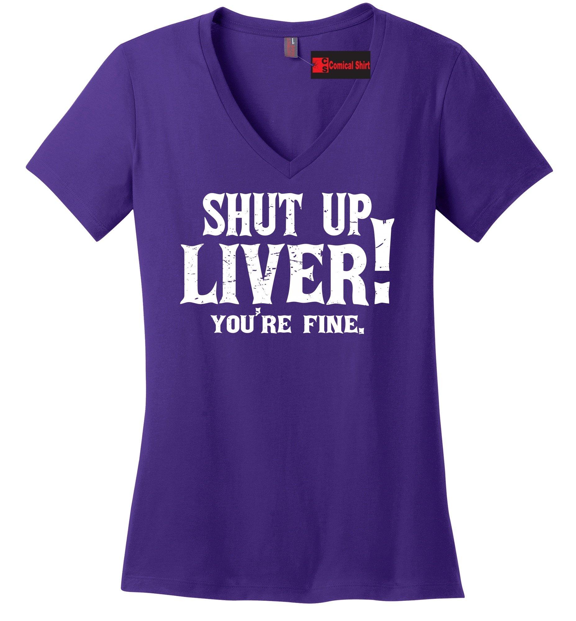 Comical Shirt Ladies Shut up Liver You're Fine Purple XL