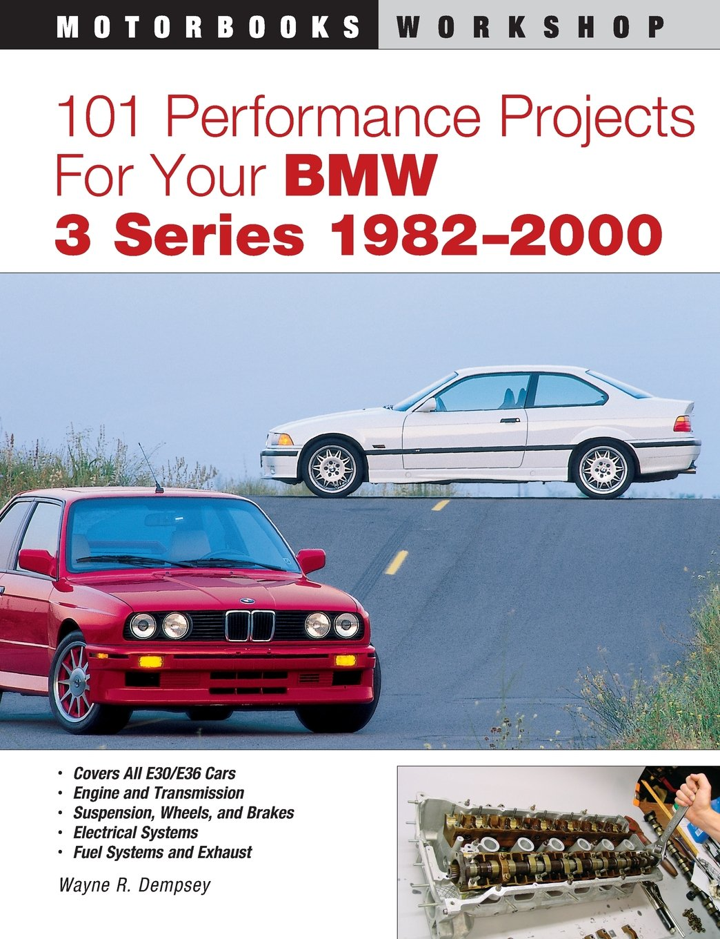 101 Performance Projects for Your BMW 3 Series 1982-2000 (Motorbooks Workshop)