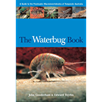 The Waterbug Book: A Guide to the Freshwater Macroinvertebrates of Temperate Australia